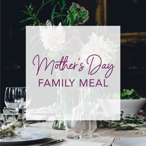 Mother's Day Family Meal